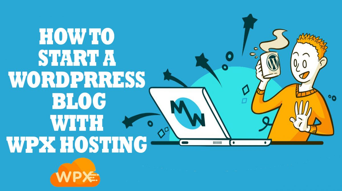 How To Start A WP Blog With WPX Hosting?